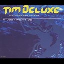 Tim Deluxe - It just wont do