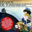 Henri Dès - L'évasion de Toni (Comédie musicale de Annette Domont et Pierre Grosz)