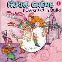 Pierre Chene - l'oiseau et la bulle (vol.1)