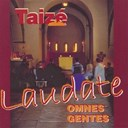 Taize - Laudate omnes gentes