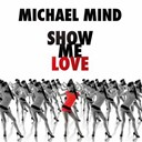 Michael Mind - Show Me Love