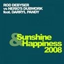 Rod Debyser - You are my (sunshine & happiness 2008) (feat. nerios dubwork, darryl pandy)