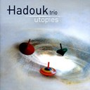 Hadouk Trio - Utopies