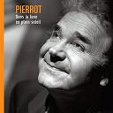 Pierre Perret - Pierrot dans la Lune, en plein Soleil