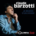 Claude Barzotti - Je reviens d'un voyage (live à l'olympia)