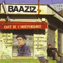 Baaziz - Cafe de l'independance