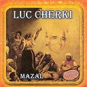 Luc Cherki - Mazal
