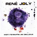 René Joly - Mon royaume de cailloux