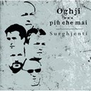 Surghjenti - Oghji piu che mai