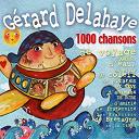 Gérard Delahaye - 1000 chansons