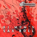 Dj Mom's - Sax roll