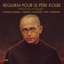 Antonio Wit / Wojciech Kilar - Requiem pour le pere kolbe