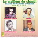 Boudjemaa El Ankis / Hadj M.el Anka / Hsissen / Mustapha El Anka - Le meilleur du chaabi - chants populaires d'algérie (kabyle)