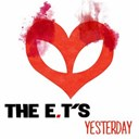 The Et's - Yesterday