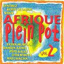 Africa Maestro / Damien Aziwa / Extra Musica / Koffi Olomidé / Les Top's Stars / Matchatcha / Otis M'buto / Pépé Kallé / Sah'lomon / Sakis Ingrid / Synthez - Afrique plein pot, vol. 2