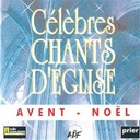 Ensemble Vocal L'alliance - Célèbres chants d'Église: Avent - Noël
