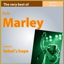 Bob Marley - The very best of bob marley, vol. 2 (rebel's hope)