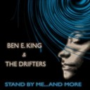 Ben E. King / Lavern Baker / The Drifters - Stand by me... and more (ben e. king greatest hits - remastered)