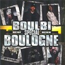 Adil / Beat De Boul / Booba / Boulogne Bizness / Dan Dany / H 10 Streekt / Kool Shen / Lunatic / Mala / Moebius / Move'z' Lang / Nysay / Rieurs / Sages Po / Salif / Singuila / Sixieme Aks / Zoxea - Boulbi neuf deux sp&eacute;cial boulogne