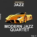 John Lewis / Milt Jackson / Percy Heath / The Modern Jazz Quartet - Highway jazz - modern jazz quartet, vol. 1