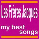 Les Frères Jacques - My best songs - les frères jacques