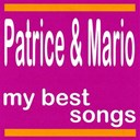 Patrice / Patrice &amp; Mario - My best songs - patrice &amp; mario