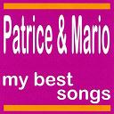 Patrice / Patrice & Mario - My best songs - patrice & mario