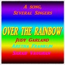 Aretha Franklin / Judy Garland / Sarah Vaughan - A song, several singers : over the rainbow