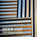 Deep Cut - Disorientation