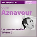 Charles Aznavour - The very best of charles aznavour, vol. 2 (les incontournables de la chanson fran&ccedil;aise)