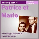 Patrice &amp; Mario - The very best of patrice et mario: la petite valse (anthologie, vol. 3)