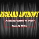 Richard Anthony - J'entends siffler le train (plus 19 hits)