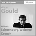 Glenn Gould - Schoenberg : trois pi&egrave;ces au piano, 15 po&egrave;mes, suite pour piano - anton webern : variations - krenek : sonate pour piano