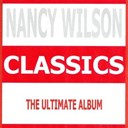 Nancy Wilson - Classics - nancy wilson