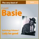 Count Basie - The very best of count basie: lady be good (anthology, vol. 1)