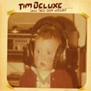 Tim Deluxe - Less talk more action