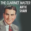 Artie Shaw - The clarinet master