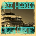 Charlie Christian - Jazz heroes - charlie christian