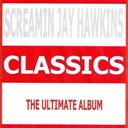 Screamin' Jay Hawkins - Classics - screamin jay hawkins