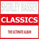 Shirley Bassey - Classics - shirley bassey