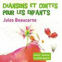 Julos Beaucarne - Chansons et contes pour les enfants