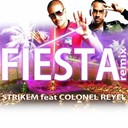 Colonel Reyel / Strikem - Fiesta remix
