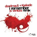 Deadmau5 / Kaskade - I remember (ss ventura remix)