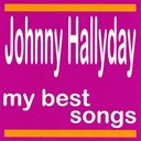 Johnny Hallyday - My best songs