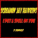 Screamin' Jay Hawkins - I put a spell on you (first single + 1 bonus)