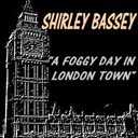 Shirley Bassey - A foggy day in london town
