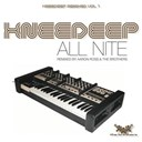 Knee Deep - All nite (knee deep remixed, vol.1)