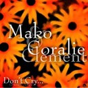 Coralie Clément / Mako - Don't cry (sweet angel)