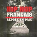 Akh&eacute;naton / Assassin / Booba / Busta Flex / Cut Killer / Dj Dj / East / Fabe / Fonky Family / Freeman / I Am / Ideal J / Koalition / Lunatic / Polo / Rocca / Rohff - Le hip hop fran&ccedil;ais repose en paix