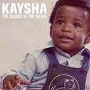 Kaysha - The sounds of the future